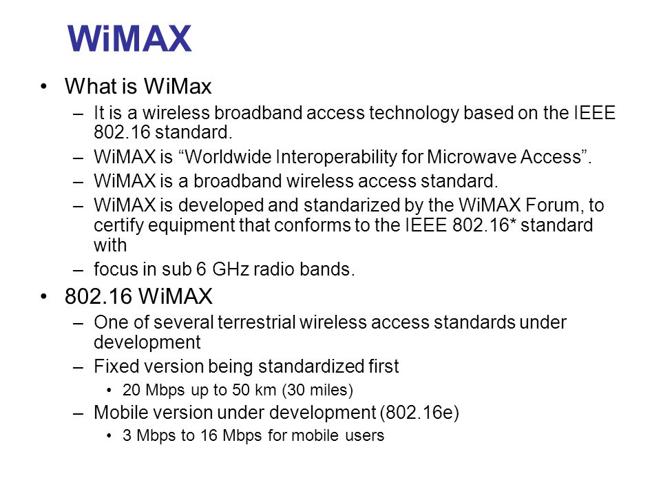 WiMAX What is WiMax 802.16 WiMAX
