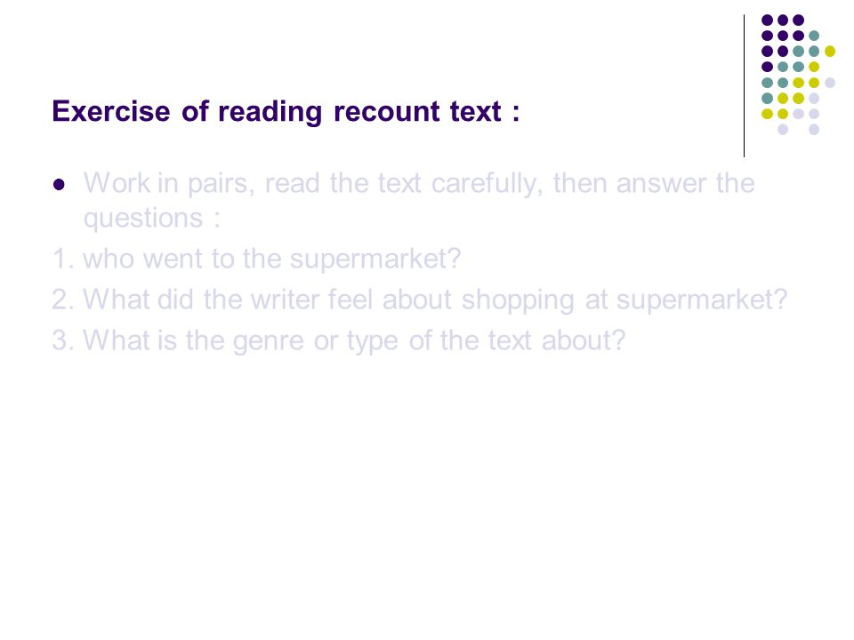 Exercise of reading recount text :