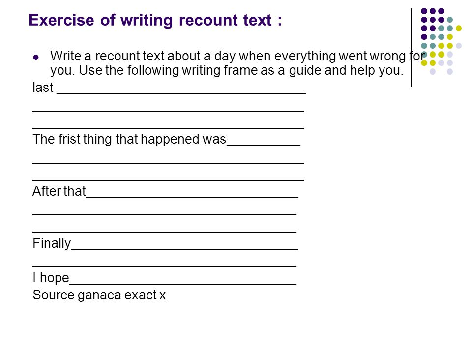 Exercise of writing recount text :