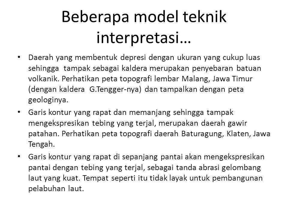 Beberapa model teknik interpretasi…