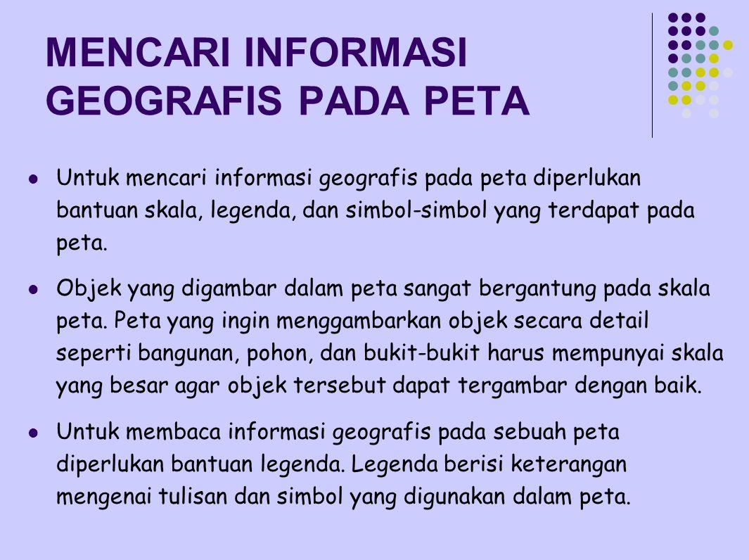 MENCARI INFORMASI GEOGRAFIS PADA PETA