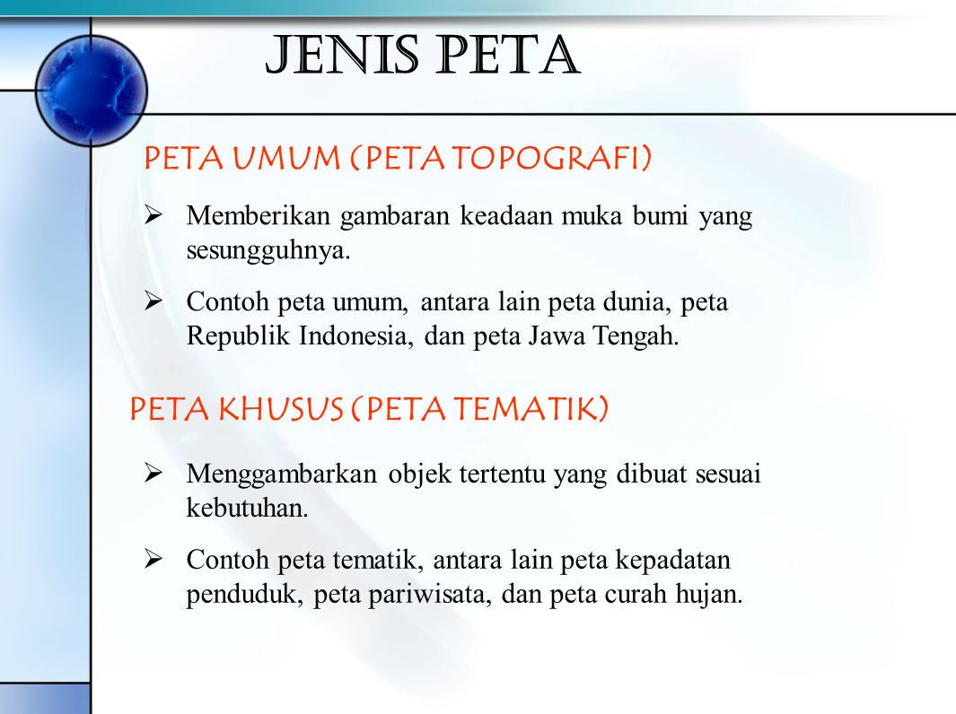 JENIS PETA PETA UMUM (PETA TOPOGRAFI) PETA KHUSUS (PETA TEMATIK)