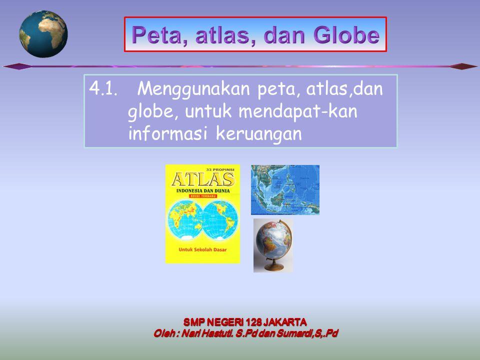Peta, atlas, dan Globe 4.1. Menggunakan peta, atlas,dan