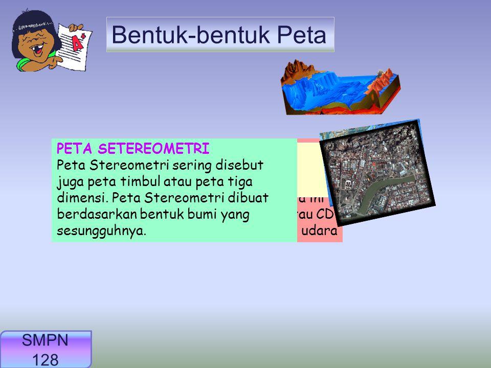 Bentuk-bentuk Peta SMPN 128 SMPN 128 PETA SETEREOMETRI