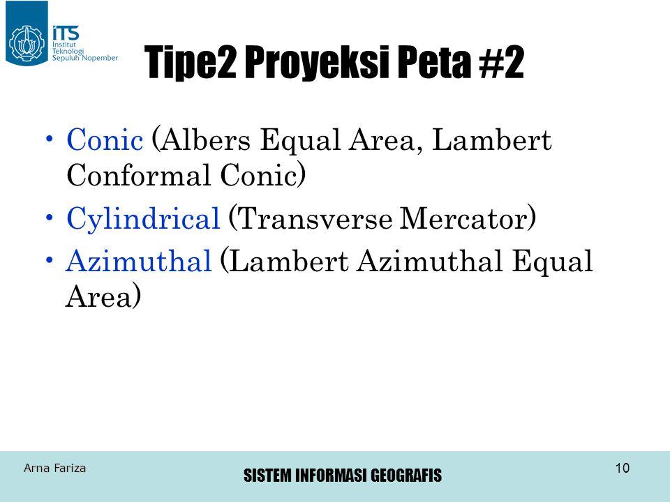 Tipe2 Proyeksi Peta #2 Conic (Albers Equal Area, Lambert Conformal Conic) Cylindrical (Transverse Mercator)