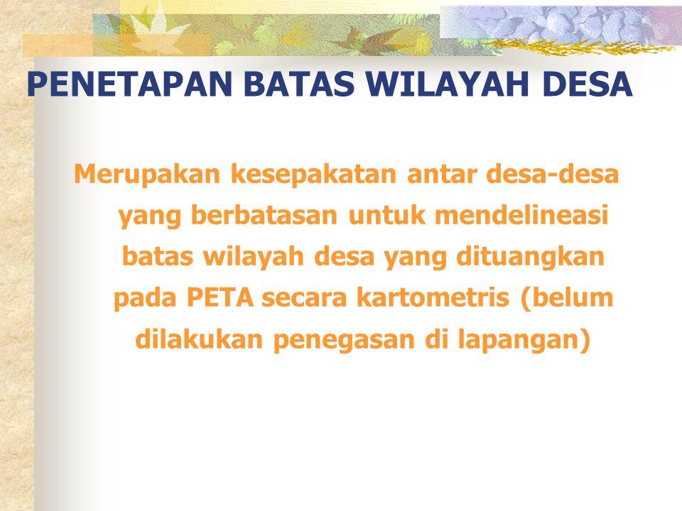 PENETAPAN BATAS WILAYAH DESA