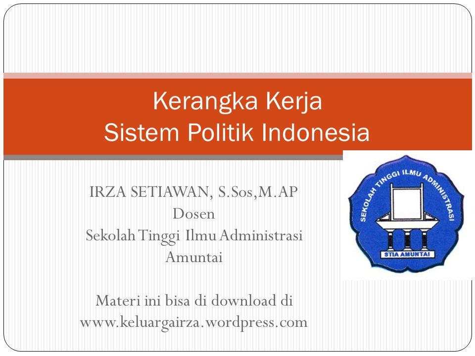 Kerangka Kerja Sistem Politik Indonesia