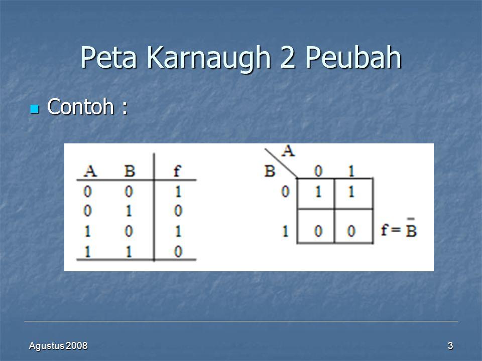 Peta Karnaugh 2 Peubah Contoh : Agustus 2008