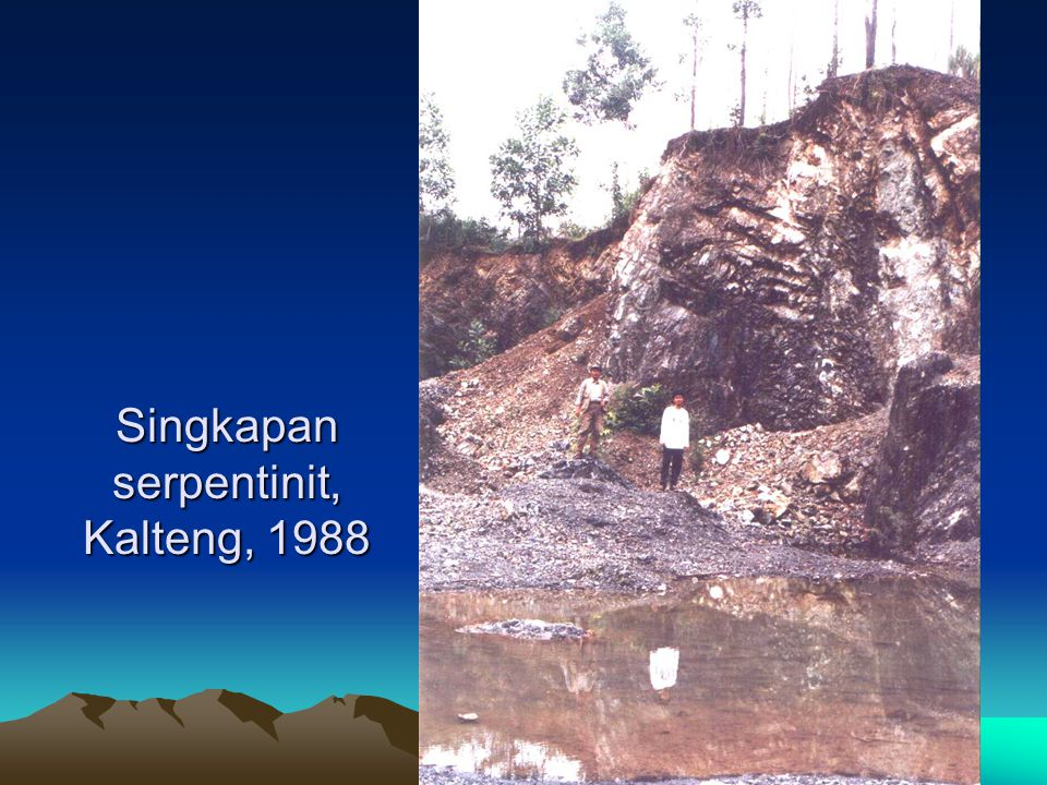 Singkapan serpentinit, Kalteng, 1988