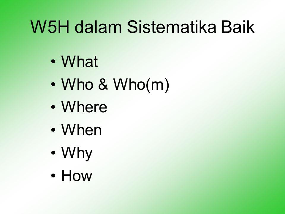 W5H dalam Sistematika Baik