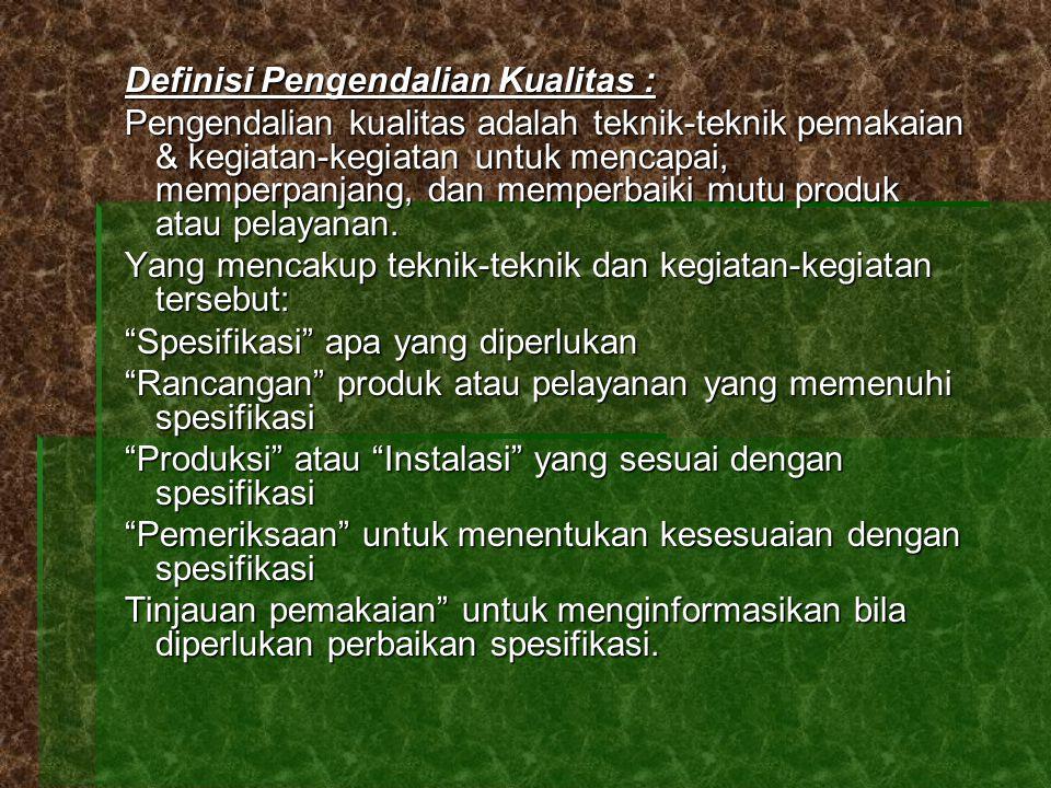 Definisi Pengendalian Kualitas :