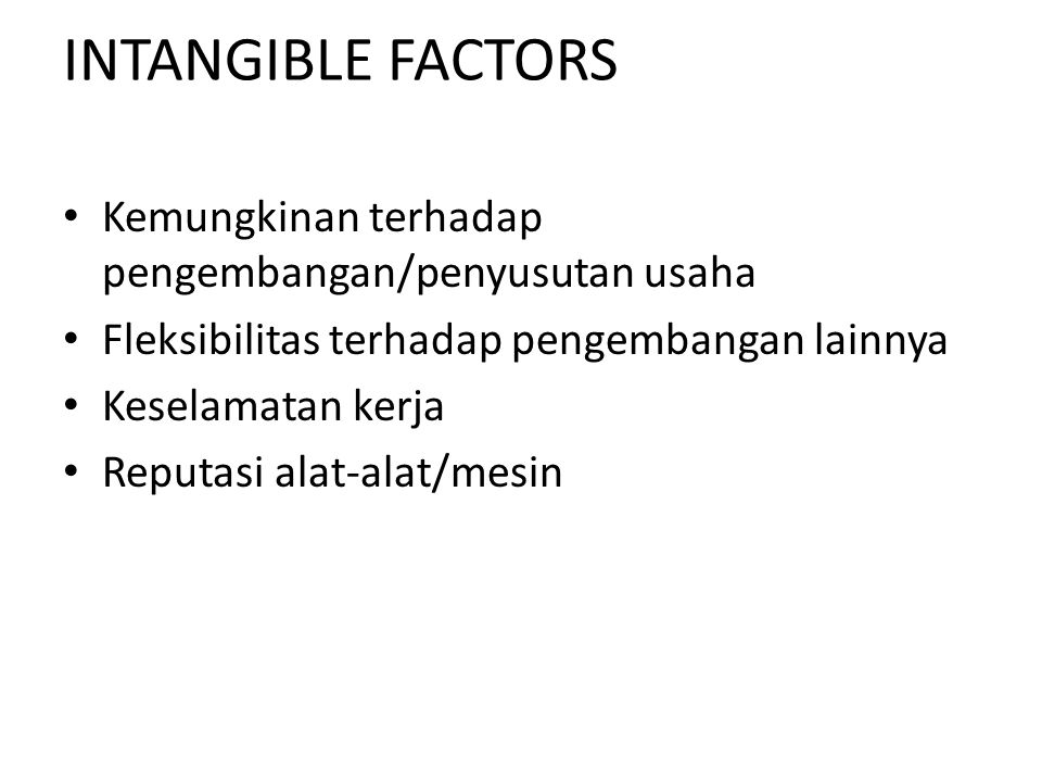 INTANGIBLE FACTORS Kemungkinan terhadap pengembangan/penyusutan usaha