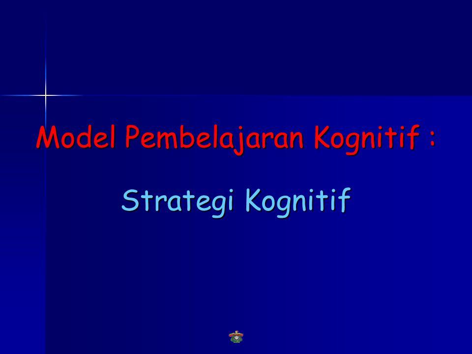 Model Pembelajaran Kognitif : Strategi Kognitif