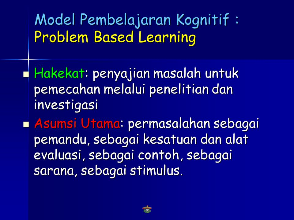Model Pembelajaran Kognitif : Problem Based Learning