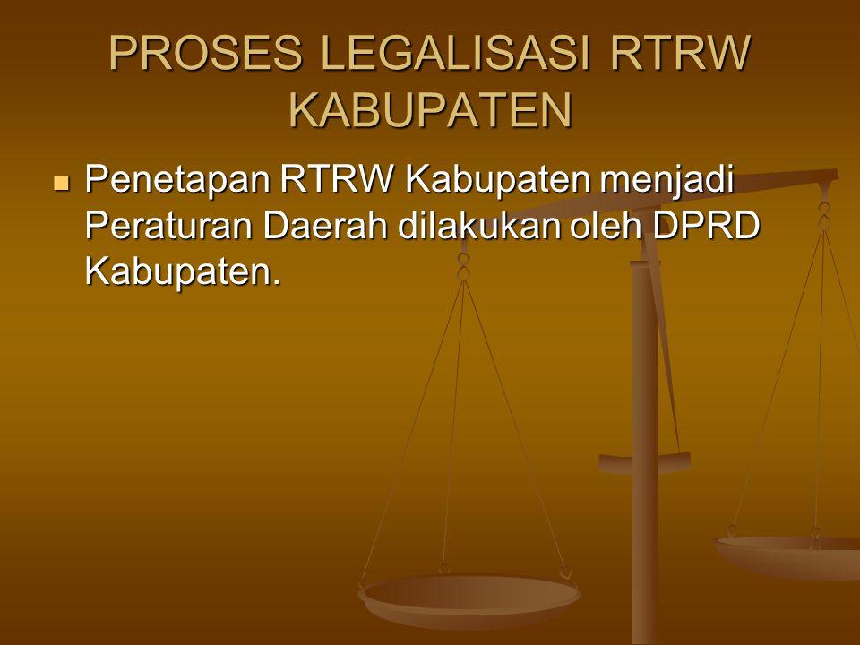 PROSES LEGALISASI RTRW KABUPATEN