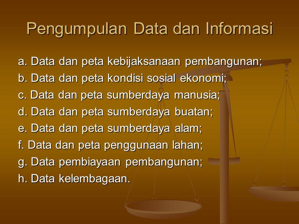 Pengumpulan Data dan Informasi
