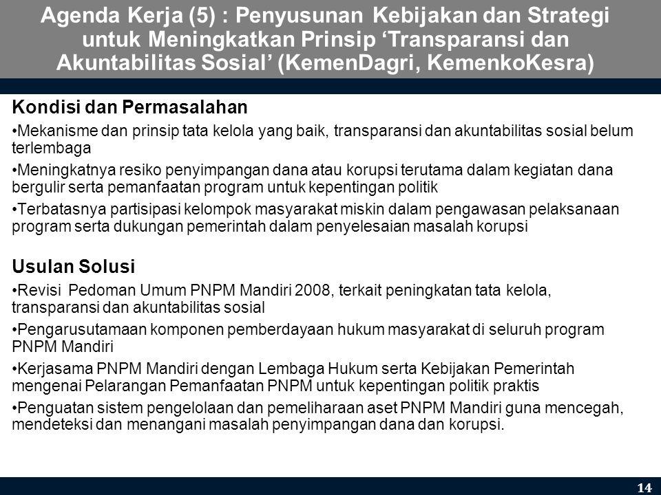 Agenda Kerja (5) : Penyusunan Kebijakan dan Strategi untuk Meningkatkan Prinsip 'Transparansi dan Akuntabilitas Sosial' (KemenDagri, KemenkoKesra)