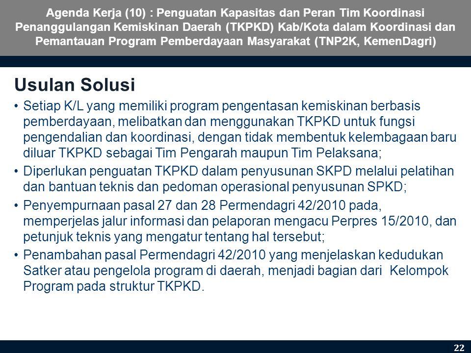 Agenda Kerja (10) : Penguatan Kapasitas dan Peran Tim Koordinasi Penanggulangan Kemiskinan Daerah (TKPKD) Kab/Kota dalam Koordinasi dan Pemantauan Program Pemberdayaan Masyarakat (TNP2K, KemenDagri)
