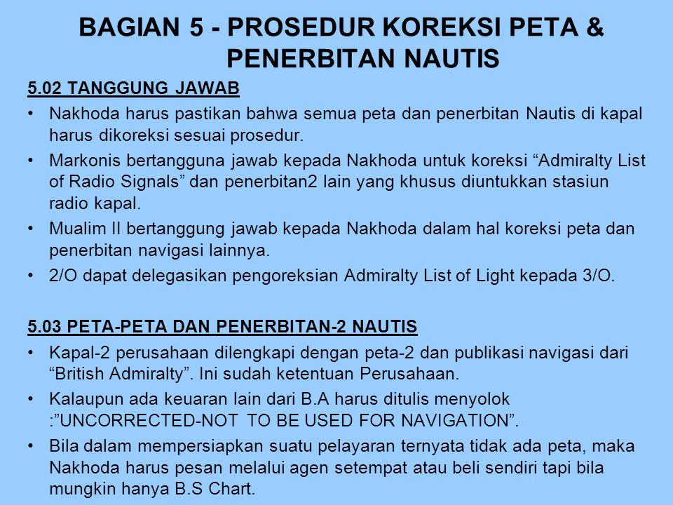 BAGIAN 5 - PROSEDUR KOREKSI PETA & PENERBITAN NAUTIS