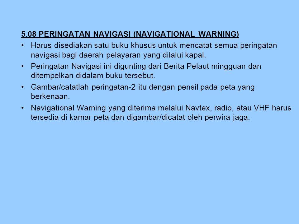 5.08 PERINGATAN NAVIGASI (NAVIGATIONAL WARNING)