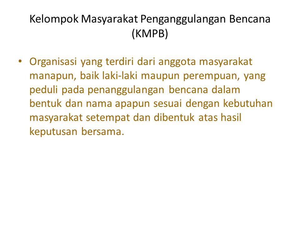 Kelompok Masyarakat Penganggulangan Bencana (KMPB)