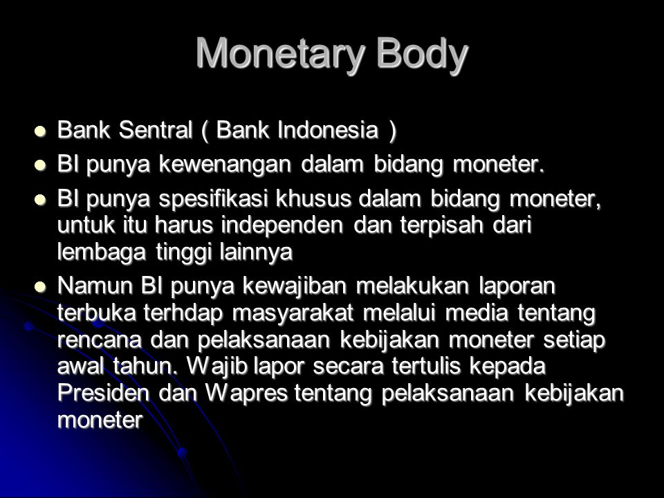 Monetary Body Bank Sentral ( Bank Indonesia )‏