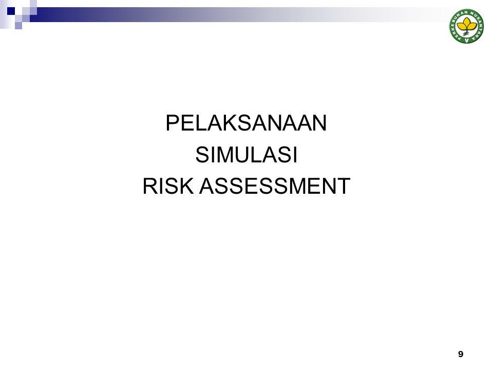 PELAKSANAAN SIMULASI RISK ASSESSMENT