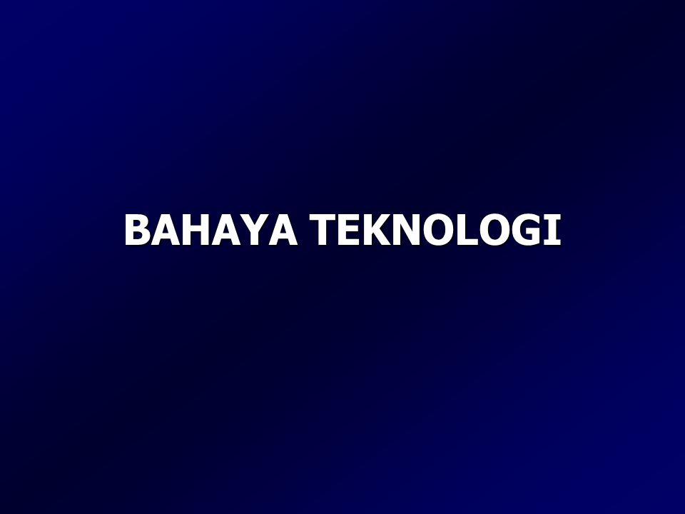 BAHAYA TEKNOLOGI