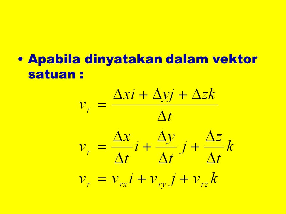 Apabila dinyatakan dalam vektor satuan :