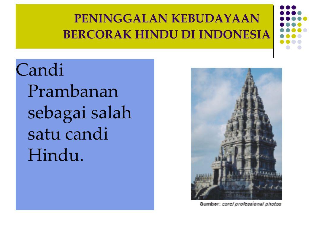 PENINGGALAN KEBUDAYAAN BERCORAK HINDU DI INDONESIA