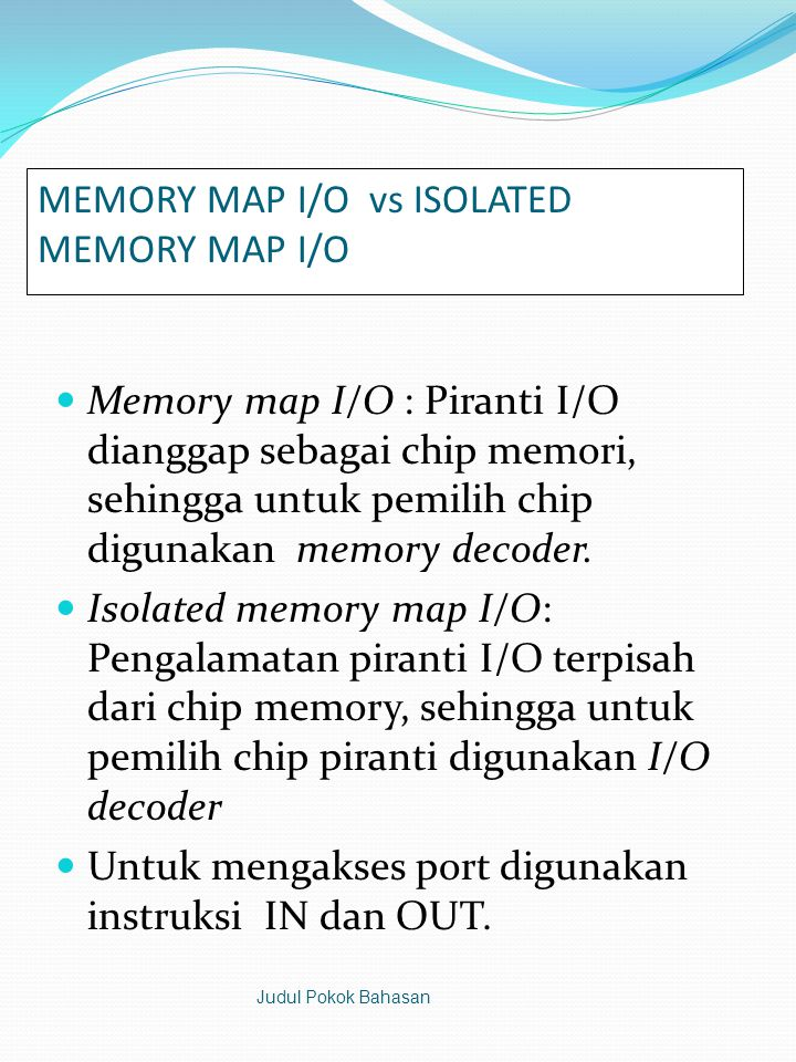MEMORY MAP I/O vs ISOLATED MEMORY MAP I/O