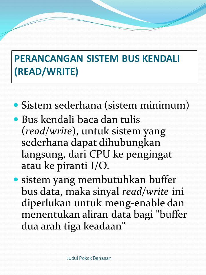 PERANCANGAN SISTEM BUS KENDALI (READ/WRITE)