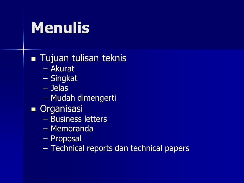 Menulis Tujuan tulisan teknis Organisasi Akurat Singkat Jelas