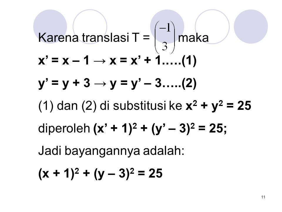 Karena translasi T = maka