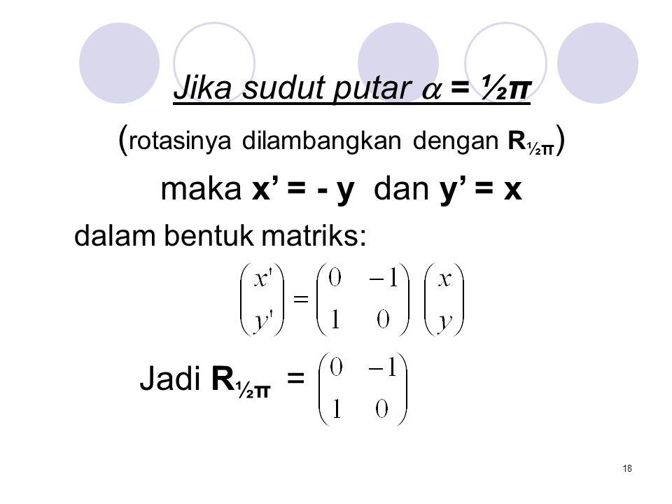 (rotasinya dilambangkan dengan R½π)