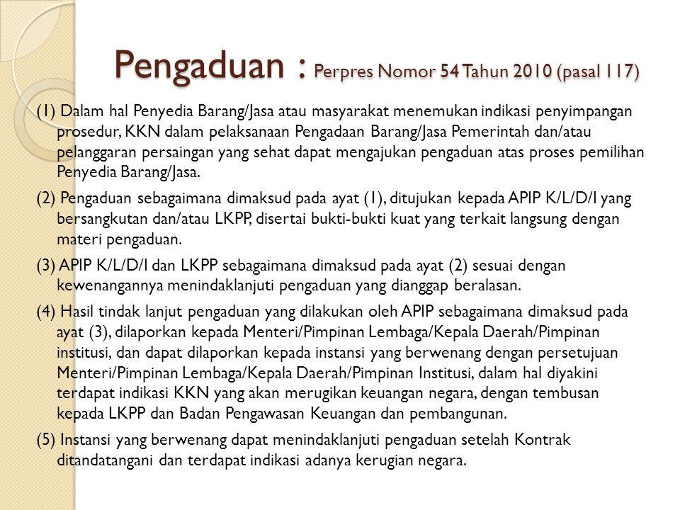 Pengaduan : Perpres Nomor 54 Tahun 2010 (pasal 117)