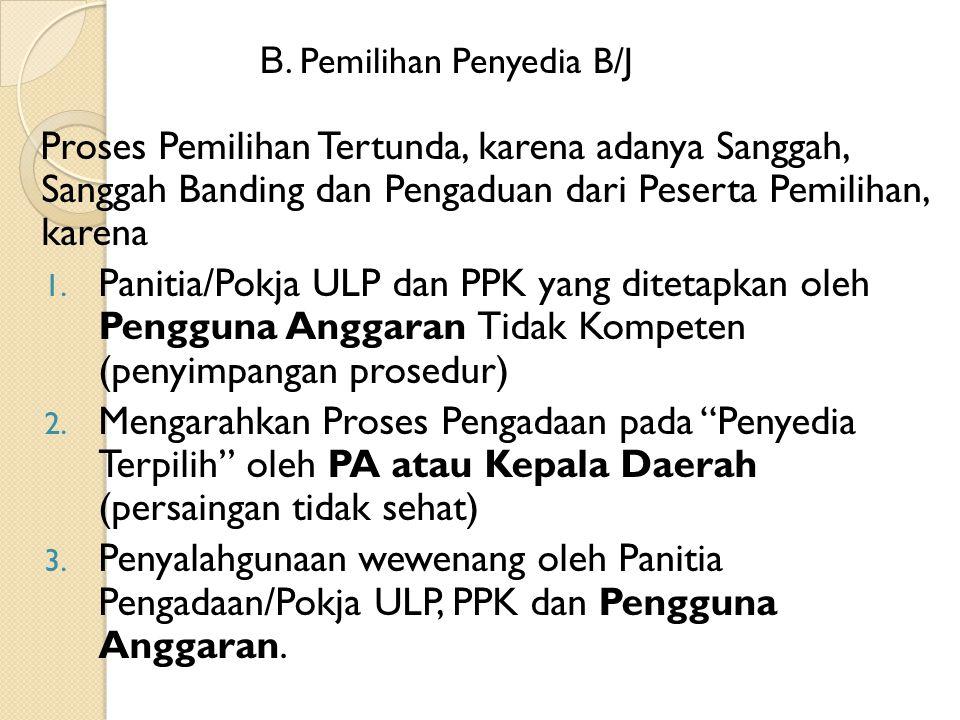 B. Pemilihan Penyedia B/J