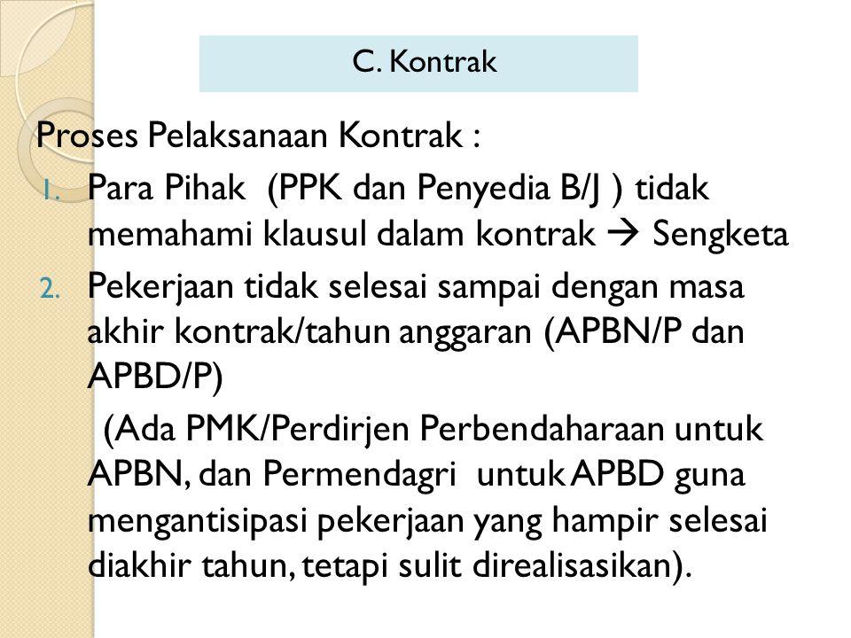 Proses Pelaksanaan Kontrak :
