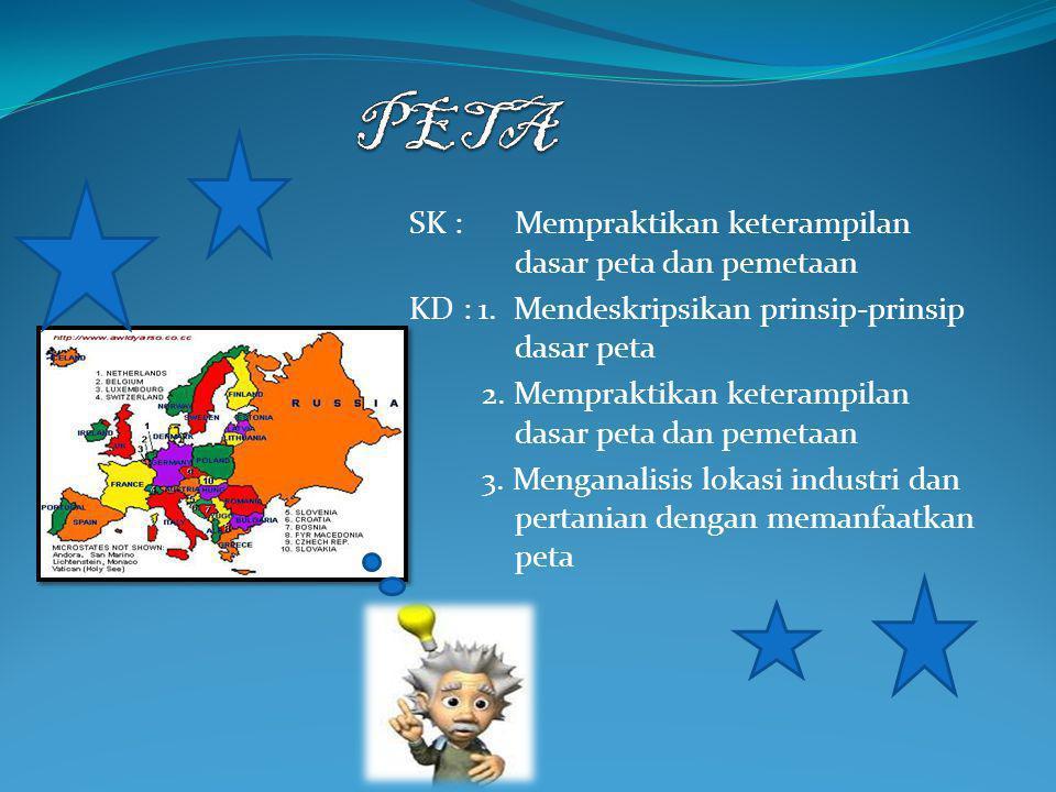 PETA SK : Mempraktikan keterampilan dasar peta dan pemetaan