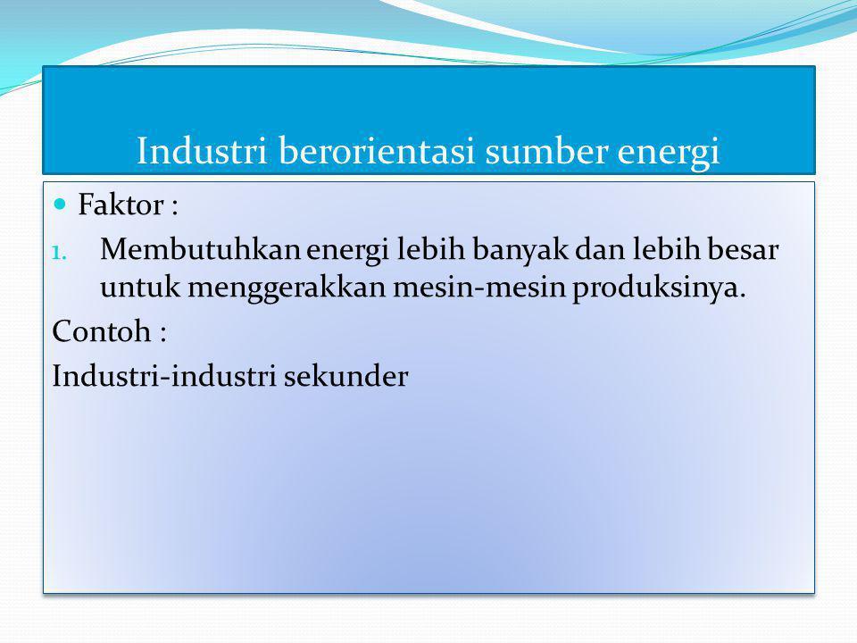 Industri berorientasi sumber energi
