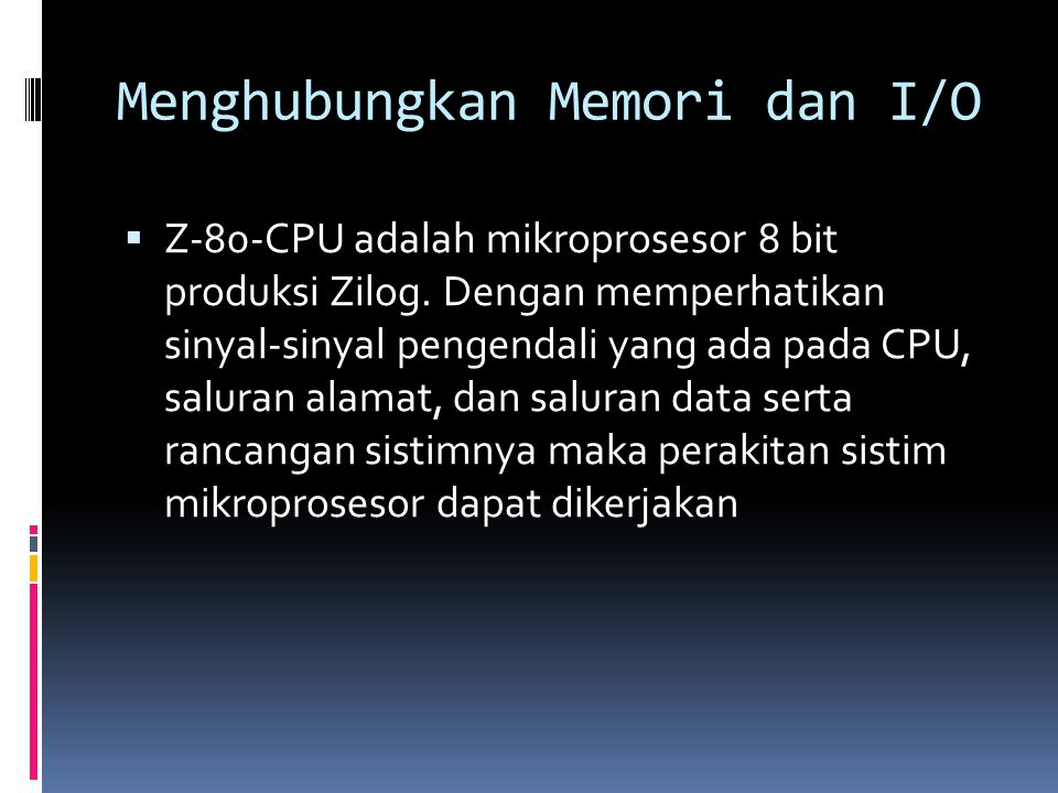 Menghubungkan Memori dan I/O