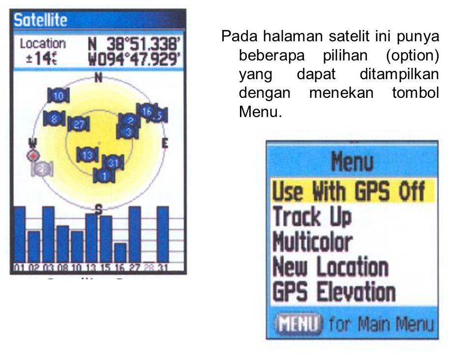 Pada halaman satelit ini punya beberapa pilihan (option) yang dapat ditampilkan dengan menekan tombol Menu.