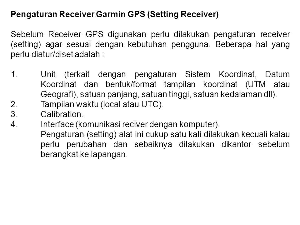 Pengaturan Receiver Garmin GPS (Setting Receiver)
