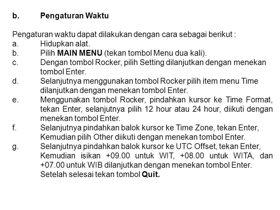 b. Pengaturan Waktu Pengaturan waktu dapat dilakukan dengan cara sebagai berikut : a. Hidupkan alat.