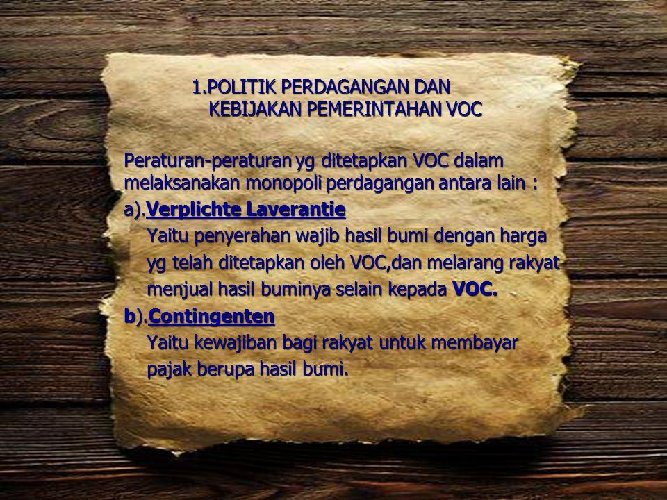 1.POLITIK PERDAGANGAN DAN KEBIJAKAN PEMERINTAHAN VOC