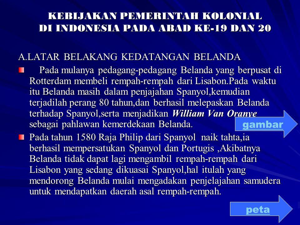 KEBIJAKAN PEMERINTAH KOLONIAL DI INDONESIA PADA ABAD KE-19 DAN 20