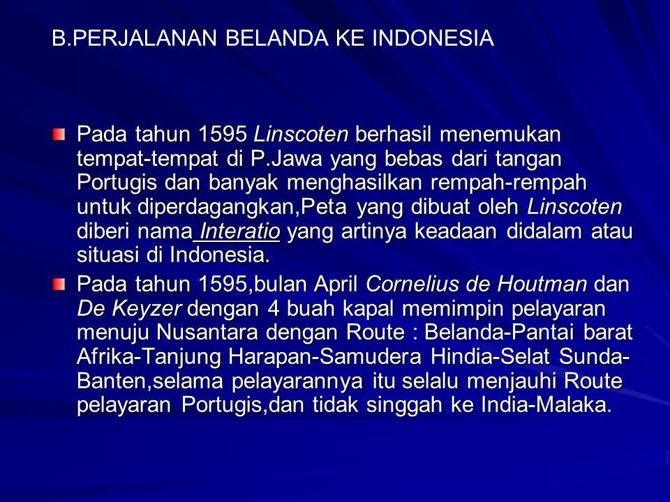 B.PERJALANAN BELANDA KE INDONESIA