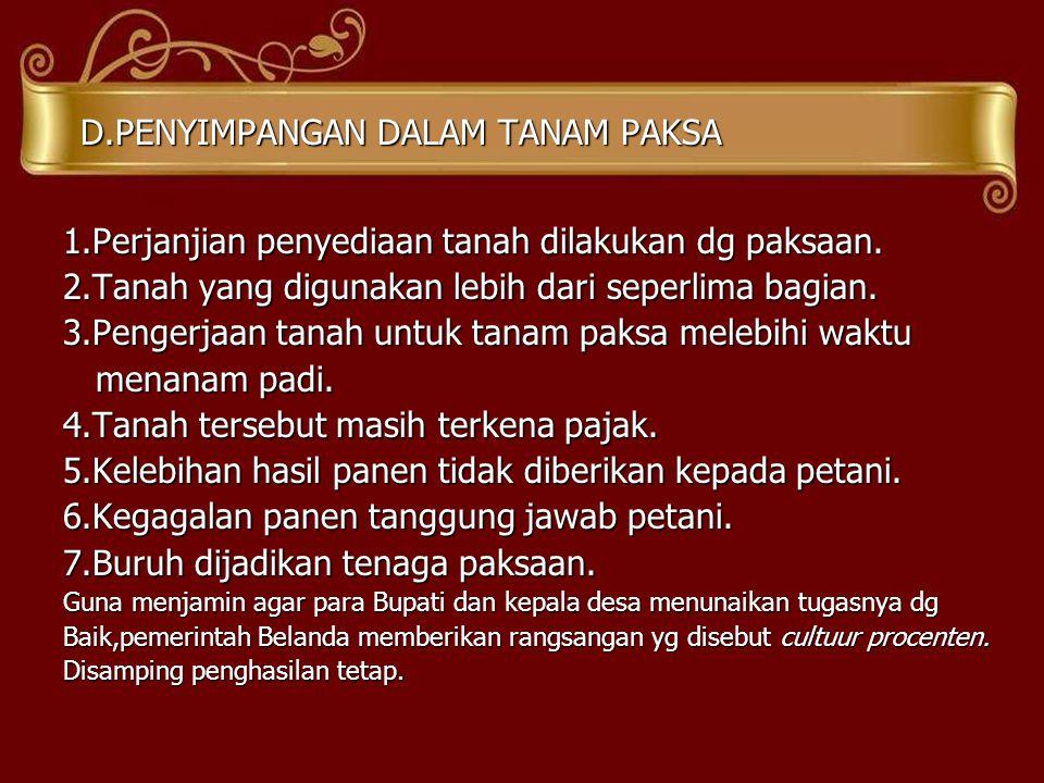 D.PENYIMPANGAN DALAM TANAM PAKSA