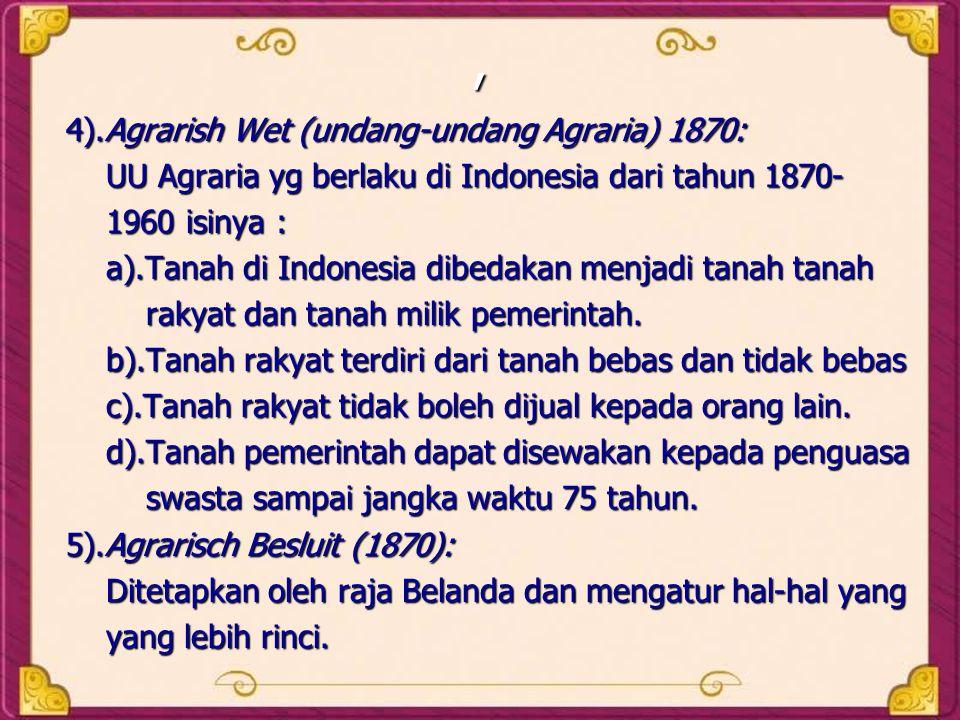 , 4).Agrarish Wet (undang-undang Agraria) 1870: