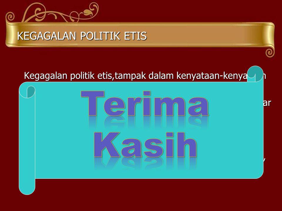 KEGAGALAN POLITIK ETIS
